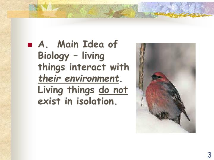 A.  Main Idea of Biology – living things interact with