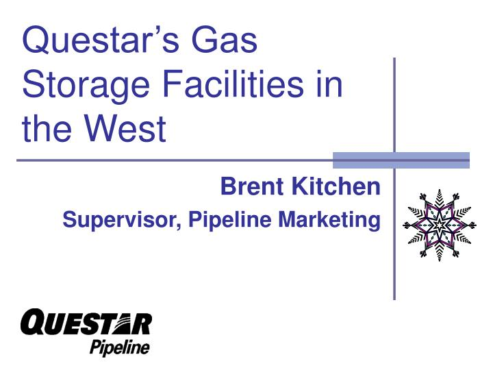 questar s gas storage facilities in the west n.
