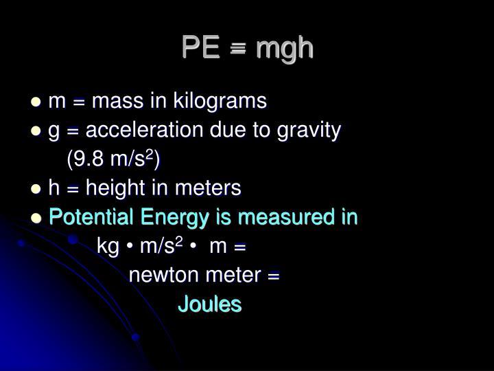 PE = mgh