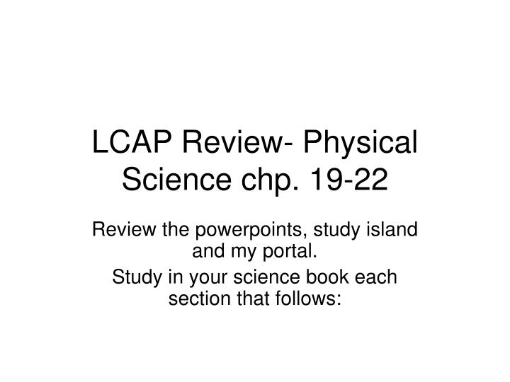 lcap review physical science chp 19 22 n.