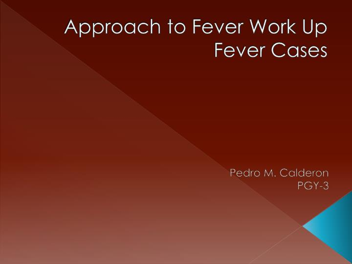 Approach to fever work up fever cases