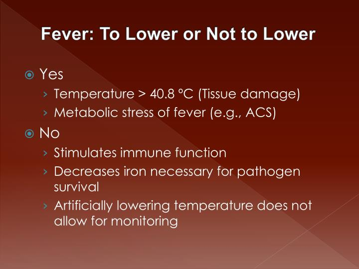 Fever: To Lower or Not to Lower