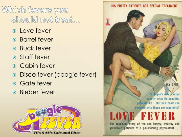 Which fevers you should not treat…
