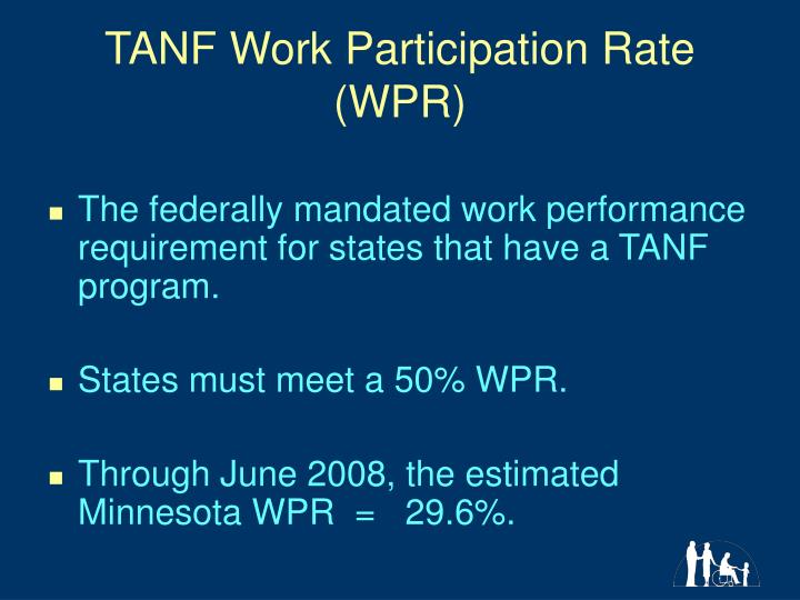 TANF Work Participation Rate (WPR)