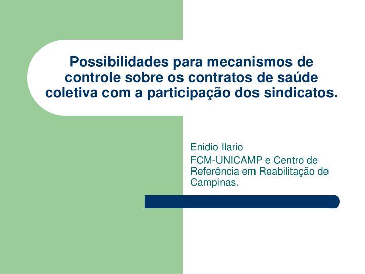 Possibilidades para mecanismos de controle sobre os contratos de saúde coletiva com a participaçã...