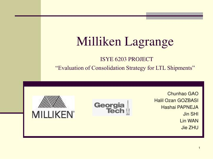 milliken lagrange isye 6203 project evaluation of consolidation strategy for ltl shipments n.
