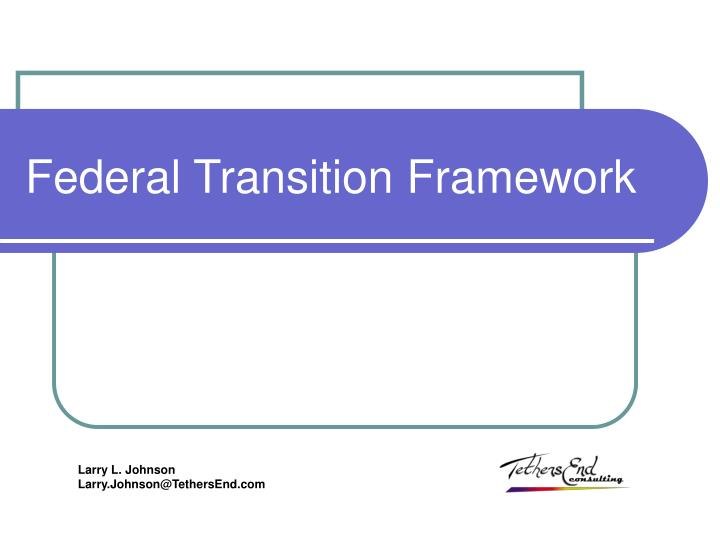 federal transition framework n.