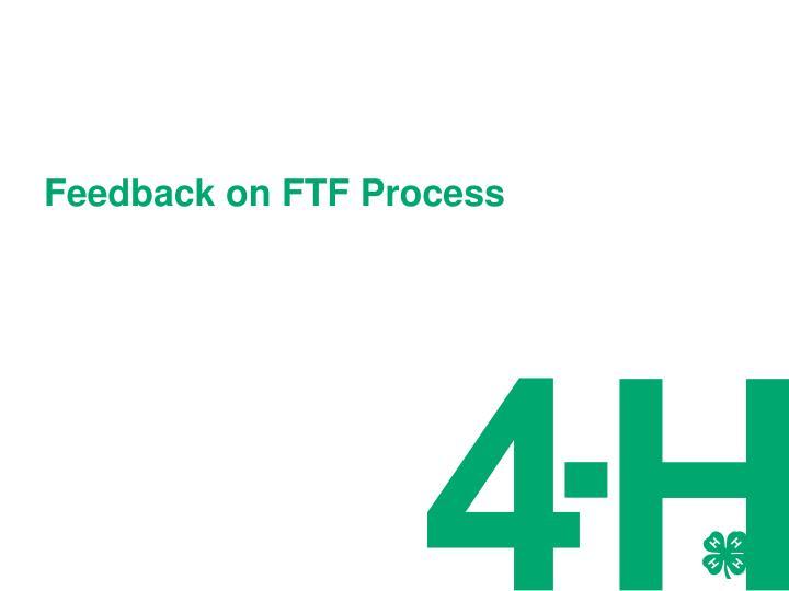 Feedback on FTF Process