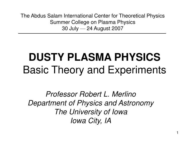 dusty plasma physics basic theory and experiments n.