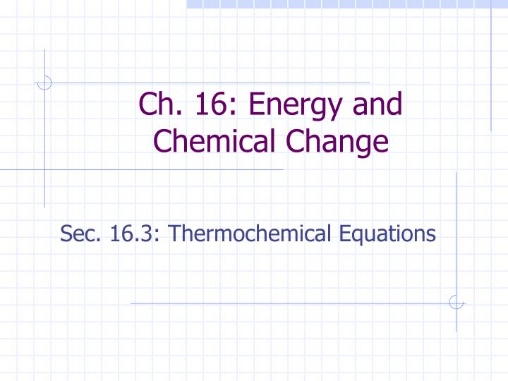 Ch 16 energy and chemical change