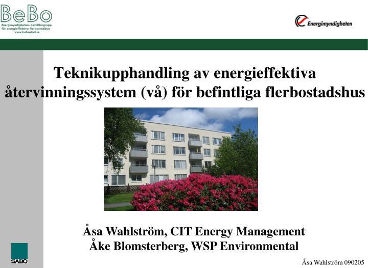 Teknikupphandling av energieffektiva tervinningssystem v f r befintliga flerbostadshus