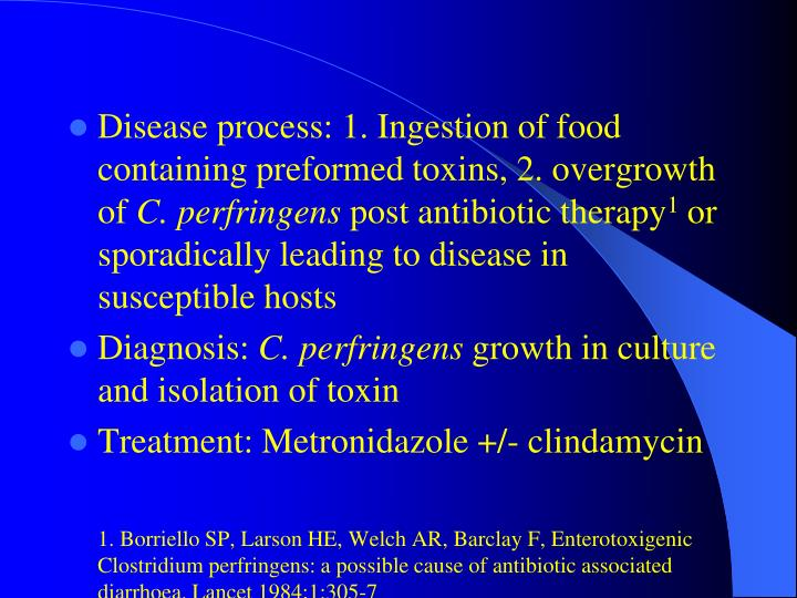Disease process: 1. Ingestion of food containing preformed toxins, 2. overgrowth of