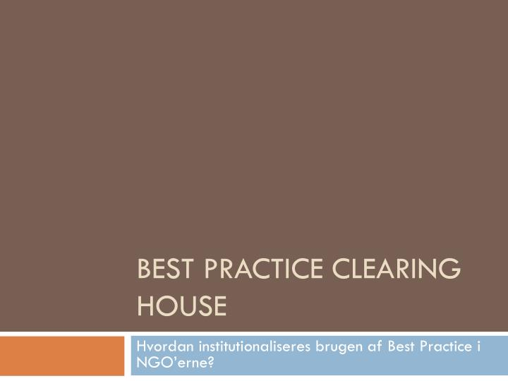 best practice clearing house n.