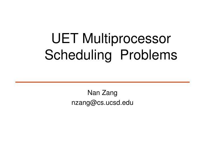 uet multiprocessor scheduling problems n.