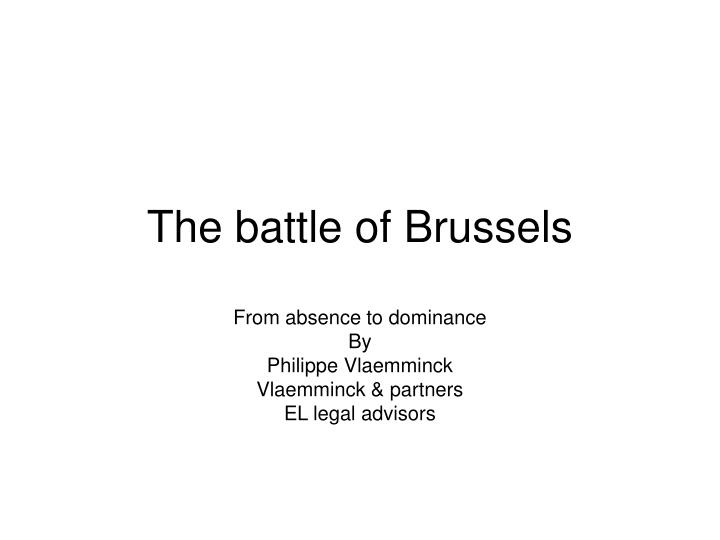 The battle of brussels