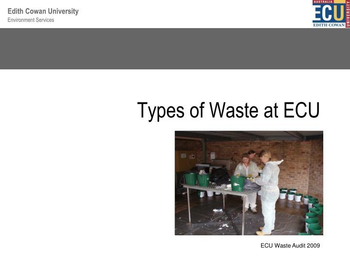 types of waste at ecu n.