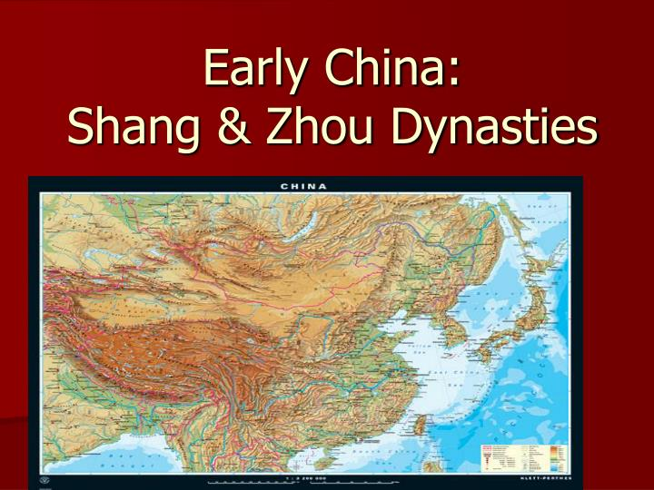 PPT - Early China: Shang & Zhou Dynasties PowerPoint ... Map Of Xia Shang And Zhou Dynasty on shang dynasty king zhou, shang dynasty timeline, shang dynasty cities, shang dynasty art, shang dynasty artifacts, shang dynasty calendar, shang and xia dynasty china, shang dynasty social classes, shang dynasty bronze, shang dynasty capitals map,