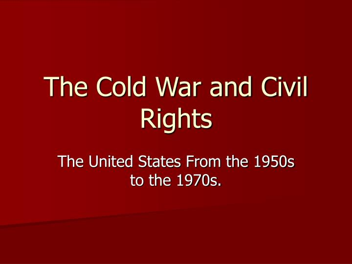 cold war and civil rights