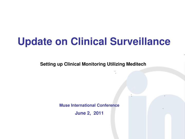 update on clinical surveillance n.