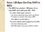 extra 128 byte on chip ram in 8052