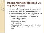 indexed addressing mode and on chip rom access