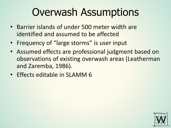 Overwash Assumptions