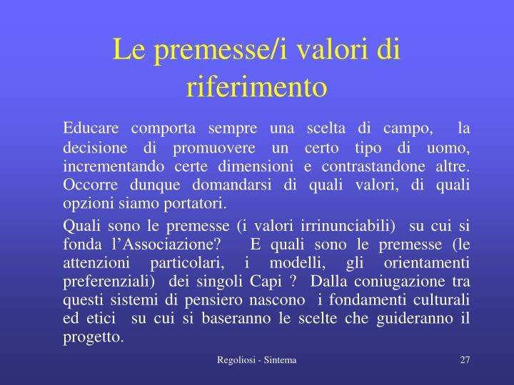 Le premesse/i valori di riferimento