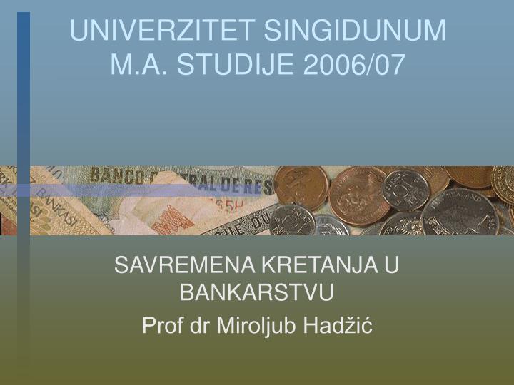 univerzitet singidunum m a studije 2006 07