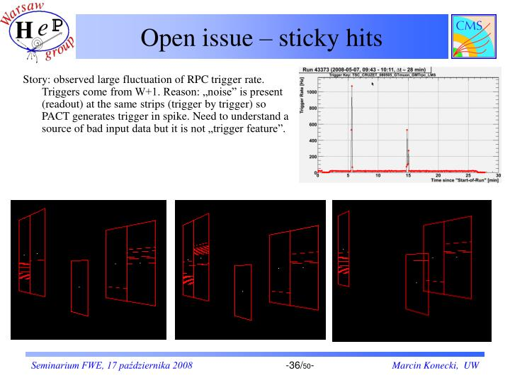 Open issue – sticky hits