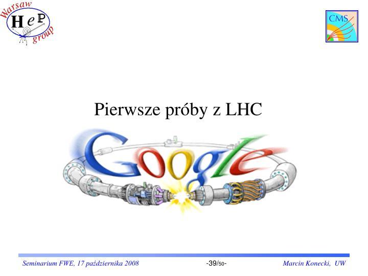 Pierwsze próby z LHC