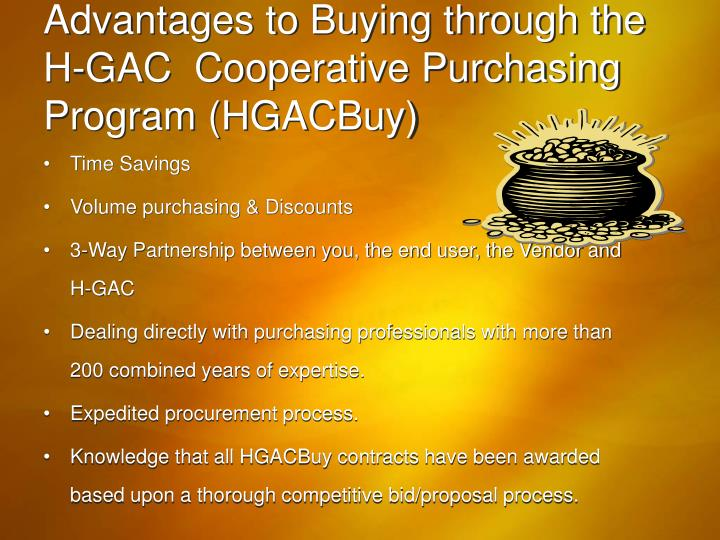 Advantages to Buying through the H-GAC  Cooperative Purchasing Program (HGACBuy)