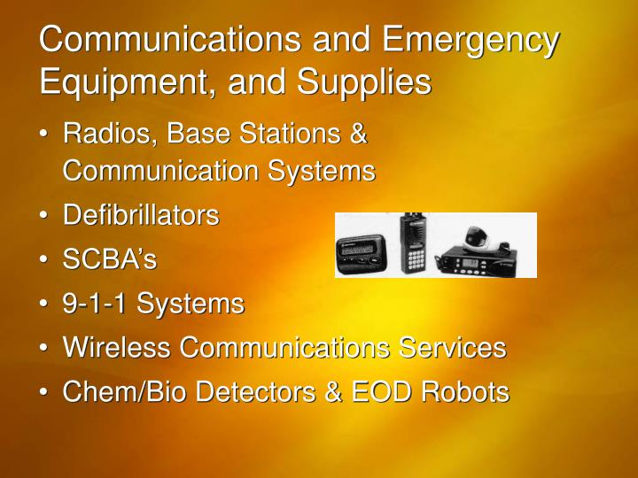 Communications and Emergency Equipment, and Supplies