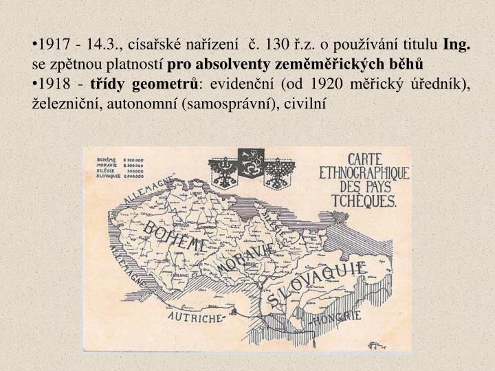 1917 - 14.3., císařské nařízení  č. 130 ř.z. o používání titulu