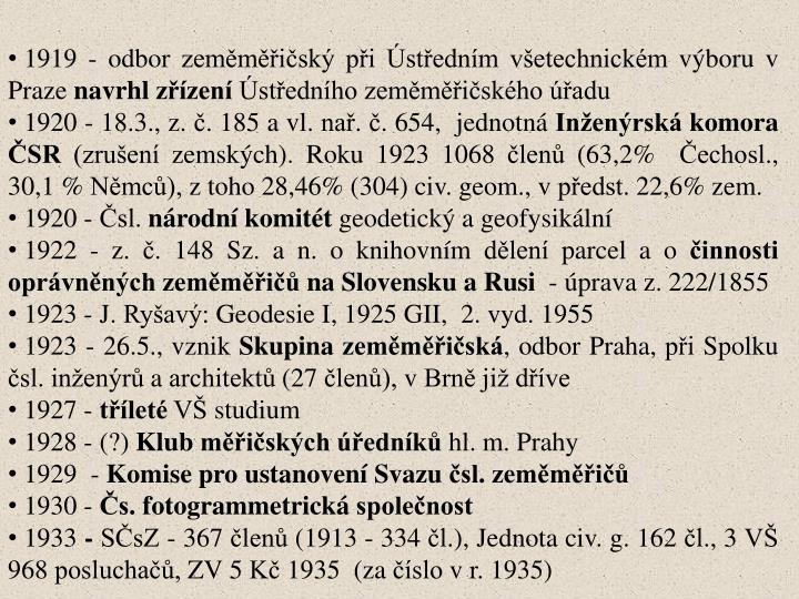 1919 - odbor zeměměřičský při Ústředním všetechnickém výboru v Praze