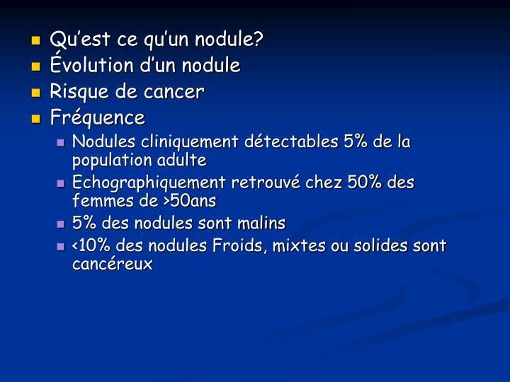 Qu'est ce qu'un nodule?