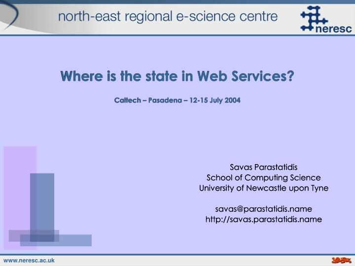 where is the state in web services caltech pasadena 12 15 july 2004 n.