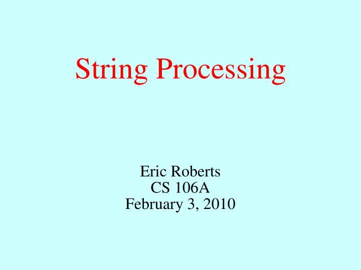 string processing n.