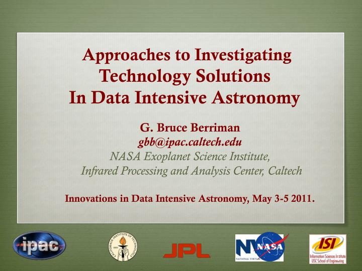 approaches to investigating technology solutions in data intensive astronomy n.