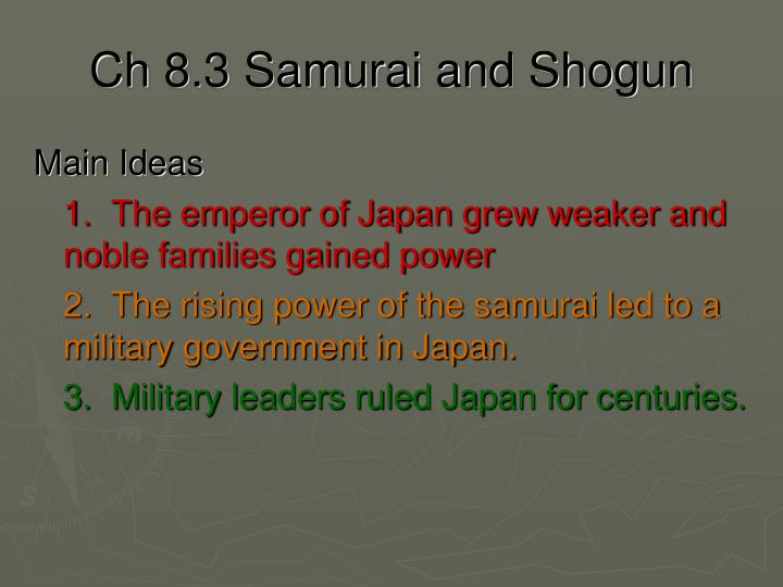 Ch 8 3 samurai and shogun