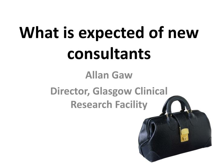 what is expected of new consultants