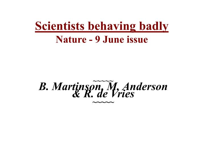 scientists behaving badly nature 9 june issue n.