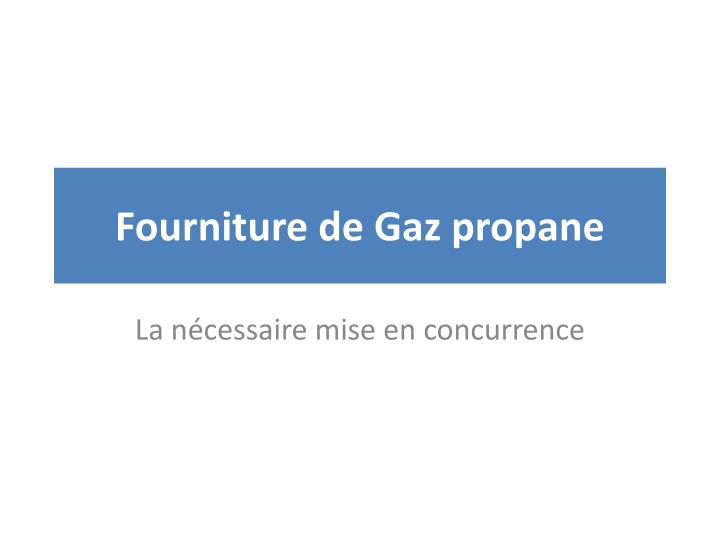 fourniture de gaz propane n.
