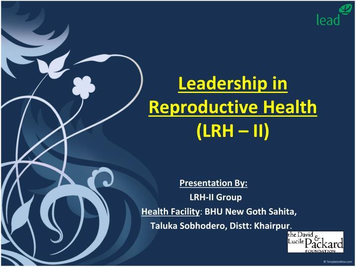 leadership in reproductive health lrh ii n.
