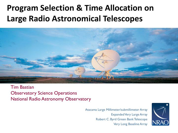 program selection time allocation on large radio astronomical telescopes n.