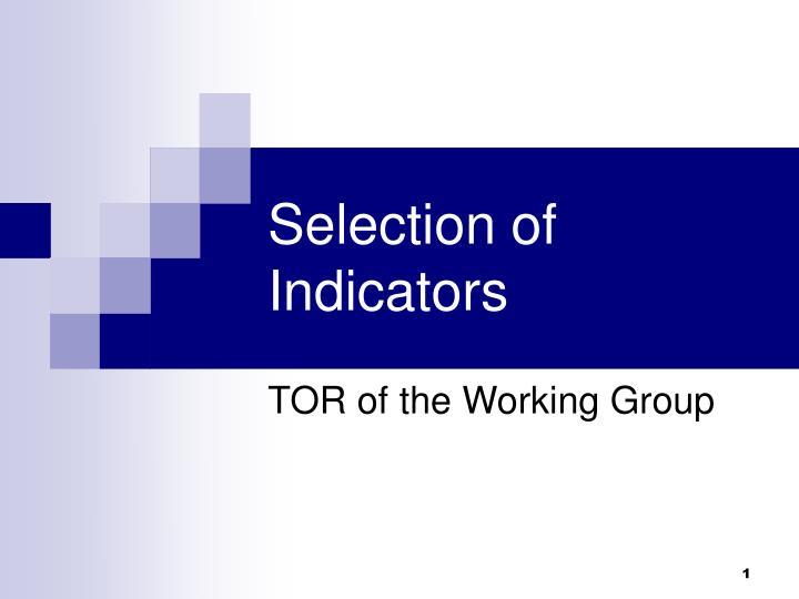 Selection of indicators