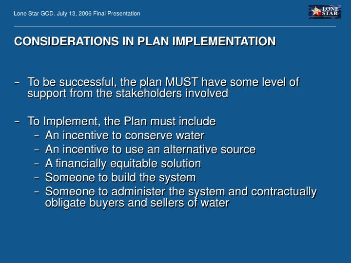 CONSIDERATIONS IN PLAN IMPLEMENTATION