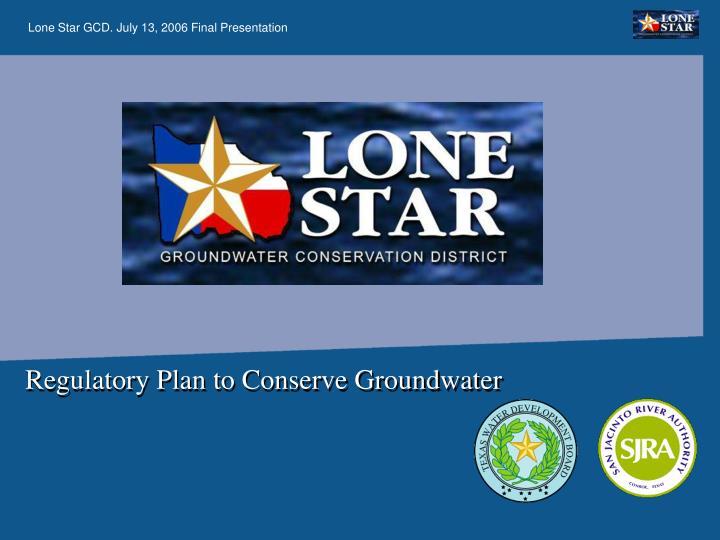 Regulatory Plan to Conserve Groundwater