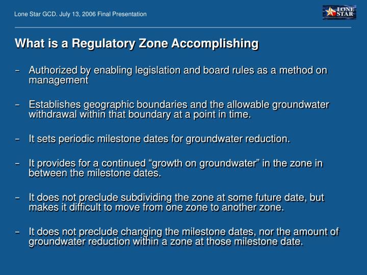 What is a Regulatory Zone Accomplishing