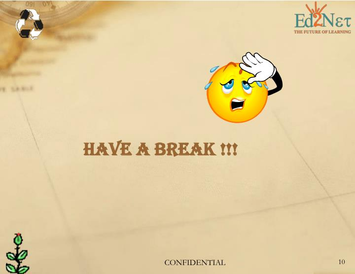 Have a break !!!