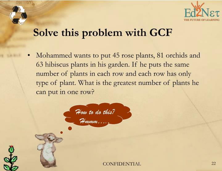 Solve this problem with GCF